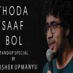 Thoda saaf bol Stand-up special by Abhishek Upmanyu